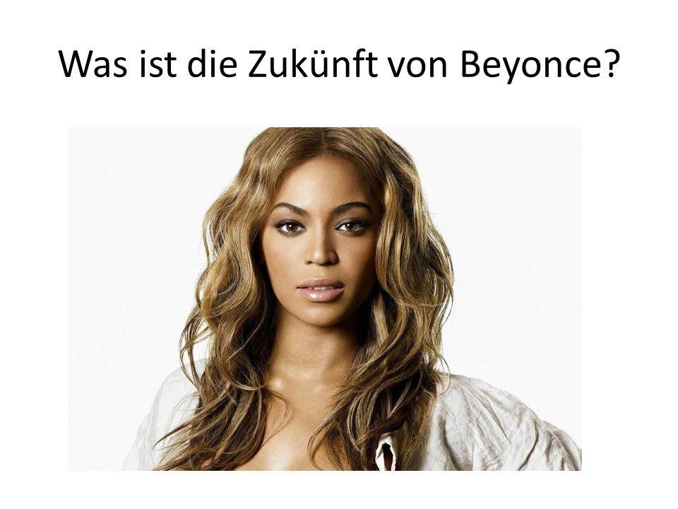 Was ist die Zukünft von Beyonce?