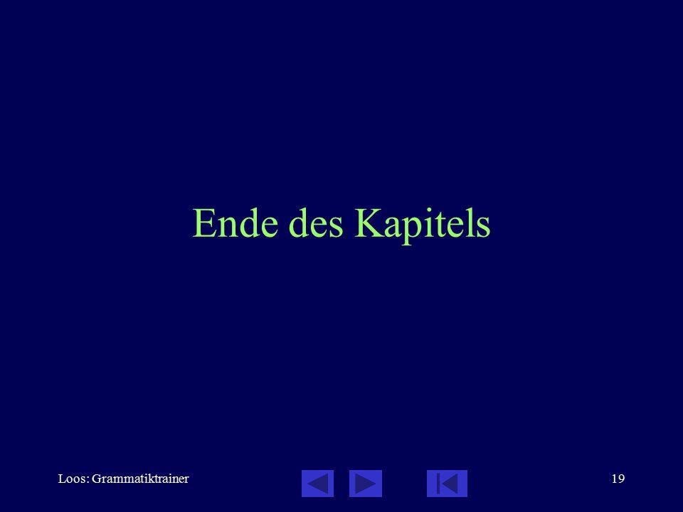 Loos: Grammatiktrainer19 Ende des Kapitels