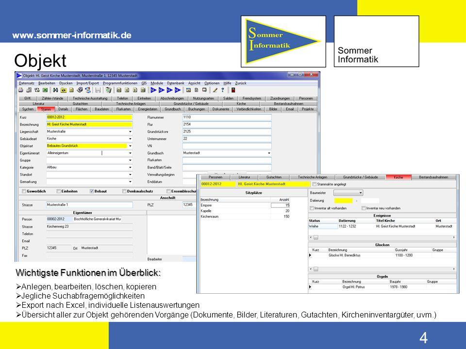 4 Objekt Wichtigste Funktionen im Überblick:  Anlegen, bearbeiten, löschen, kopieren  Jegliche Suchabfragemöglichkeiten  Export nach Excel, individ
