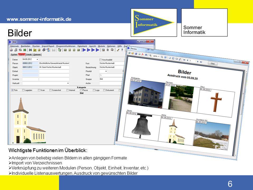 6 Bilder Wichtigste Funktionen im Überblick:  Anlegen von beliebig vielen Bildern in allen gängigen Formate  Import von Verzeichnissen  Verknüpfung