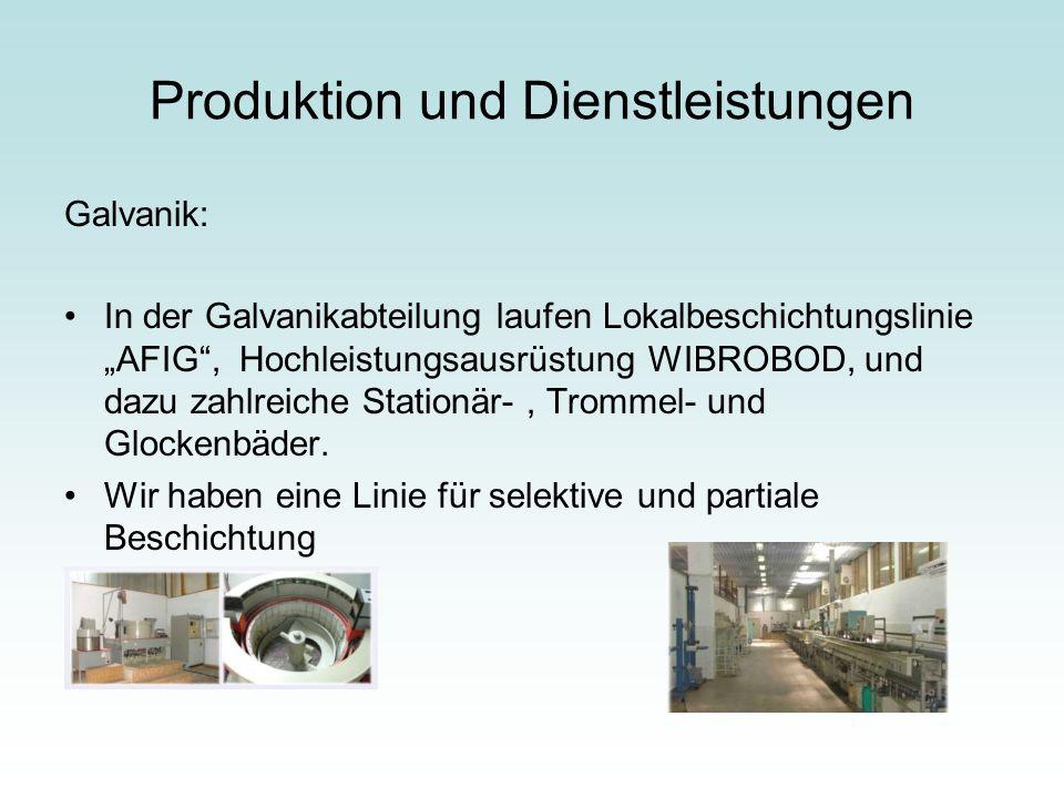 """Produktion und Dienstleistungen Galvanik: In der Galvanikabteilung laufen Lokalbeschichtungslinie """"AFIG"""", Hochleistungsausrüstung WIBROBOD, und dazu z"""