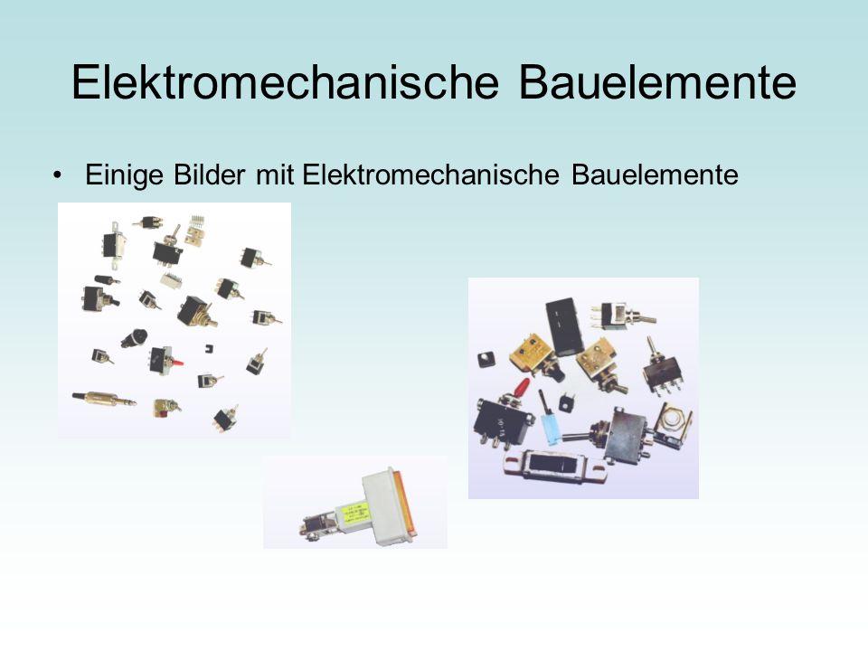 Elektromechanische Bauelemente Einige Bilder mit Elektromechanische Bauelemente
