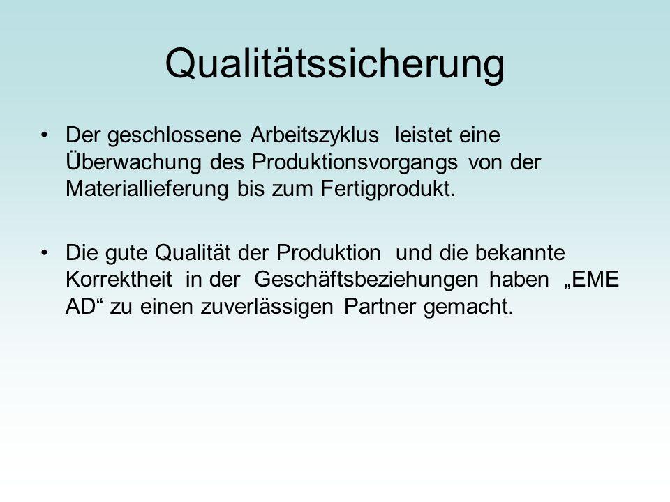 Qualitätssicherung Der geschlossene Arbeitszyklus leistet eine Überwachung des Produktionsvorgangs von der Materiallieferung bis zum Fertigprodukt. Di