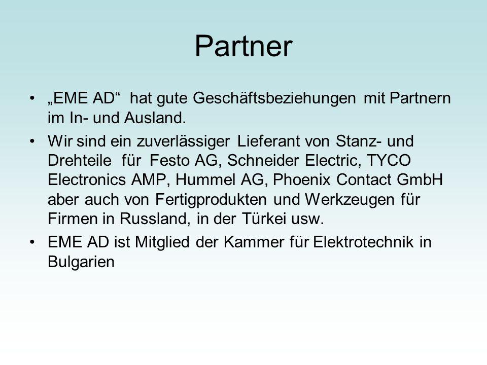 """Partner """"EME AD"""" hat gute Geschäftsbeziehungen mit Partnern im In- und Ausland. Wir sind ein zuverlässiger Lieferant von Stanz- und Drehteile für Fest"""