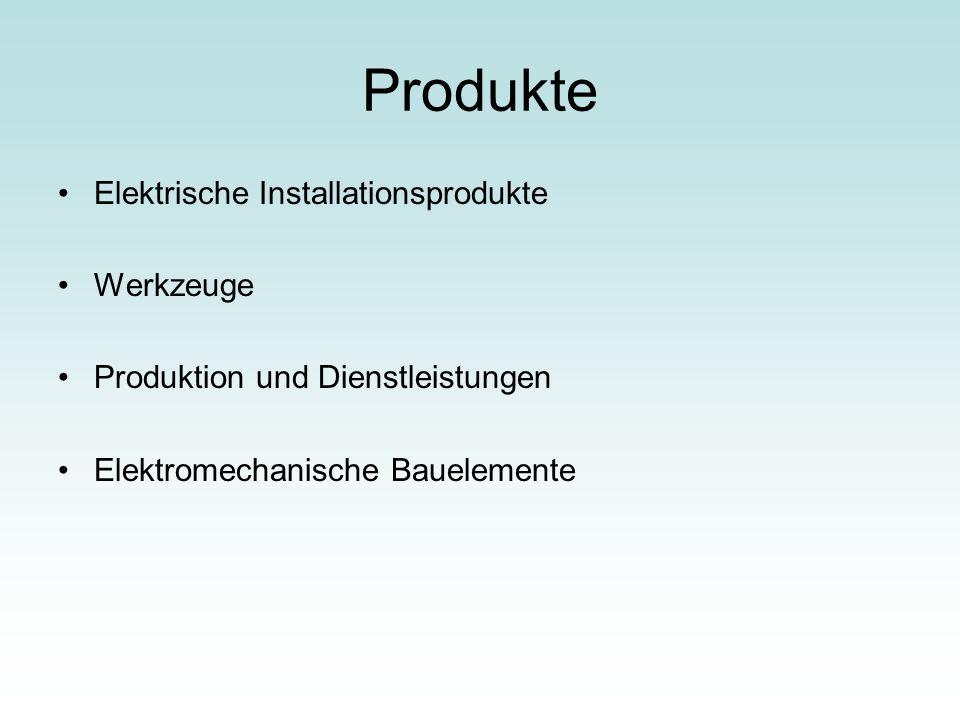 Produkte Elektrische Installationsprodukte Werkzeuge Produktion und Dienstleistungen Elektromechanische Bauelemente