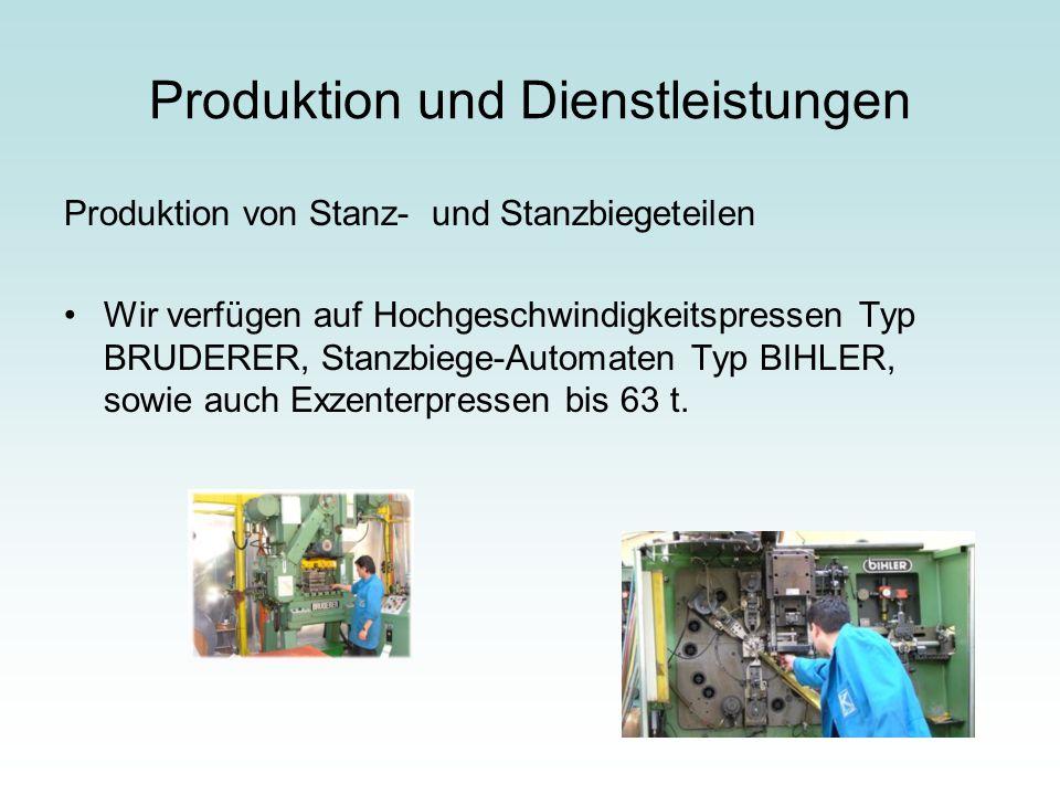 Produktion und Dienstleistungen Produktion von Drehteile und Kontaktstifte: Die Produktionsabteilung verfügt über Hochleistungsagregatmaschinen Typ ALBE und EUBAMA, daneben laufen auch Konventional= drehautomaten, wo Teile mit verschiedenem Durchmesser bis 25 mm bearbeitet werden