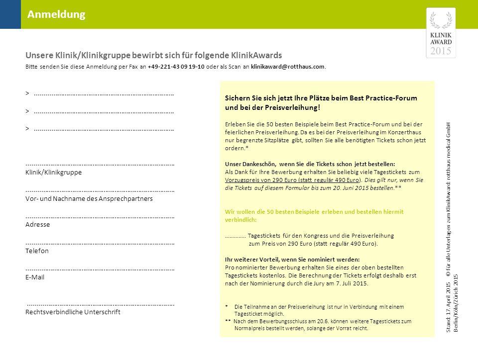 Anmeldung Unsere Klinik/Klinikgruppe bewirbt sich für folgende KlinikAwards Bitte senden Sie diese Anmeldung per Fax an +49-221-43 09 19-10 oder als S