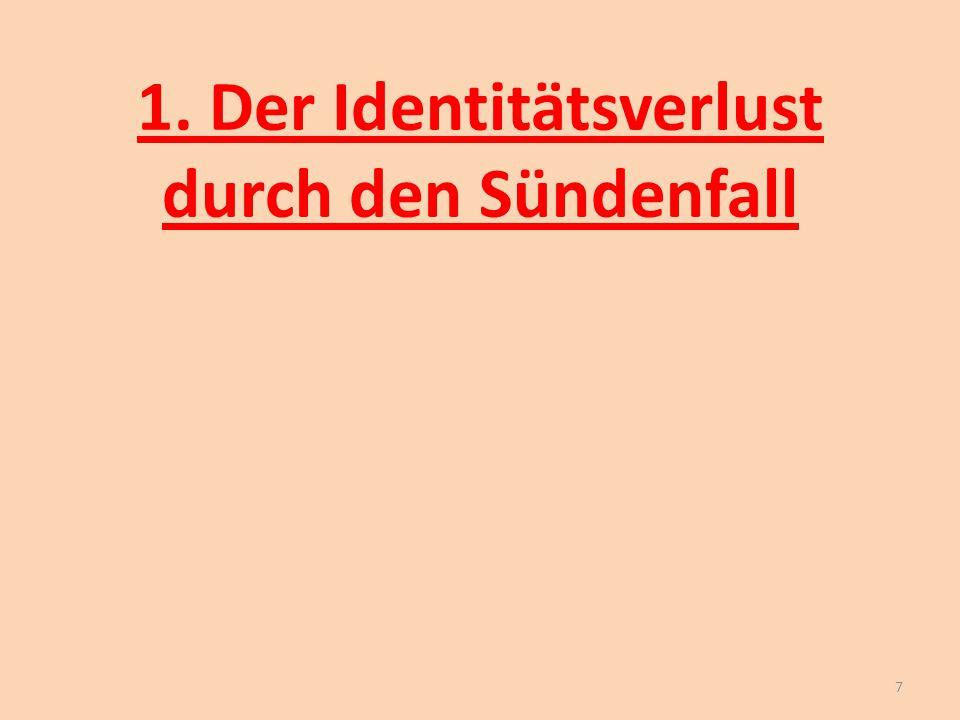 1. Der Identitätsverlust durch den Sündenfall 7