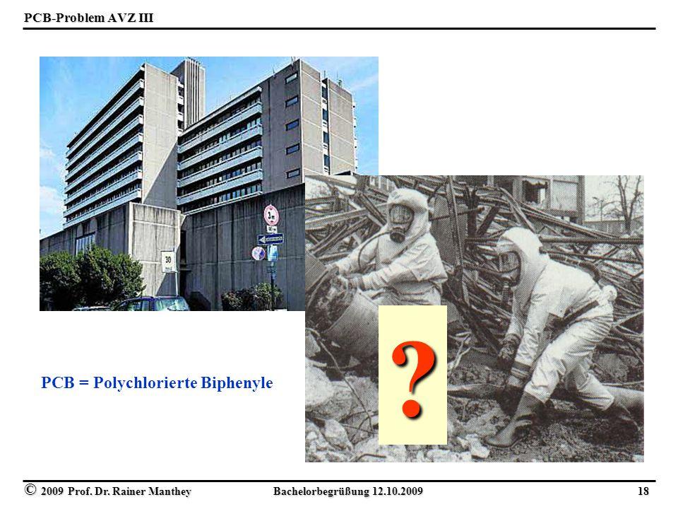 © 2009 Prof. Dr. Rainer Manthey Bachelorbegrüßung 12.10.2009 18 PCB-Problem AVZ III .