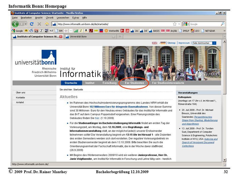© 2009 Prof. Dr. Rainer Manthey Bachelorbegrüßung 12.10.2009 32 Informatik Bonn: Homepage