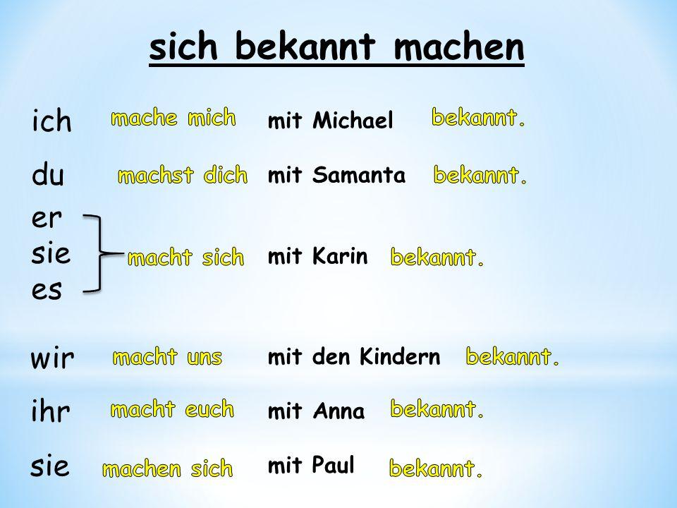 ich du er sie es wir ihr sie sich bekannt machen mit Michael mit Samanta mit Karin mit den Kindern mit Anna mit Paul