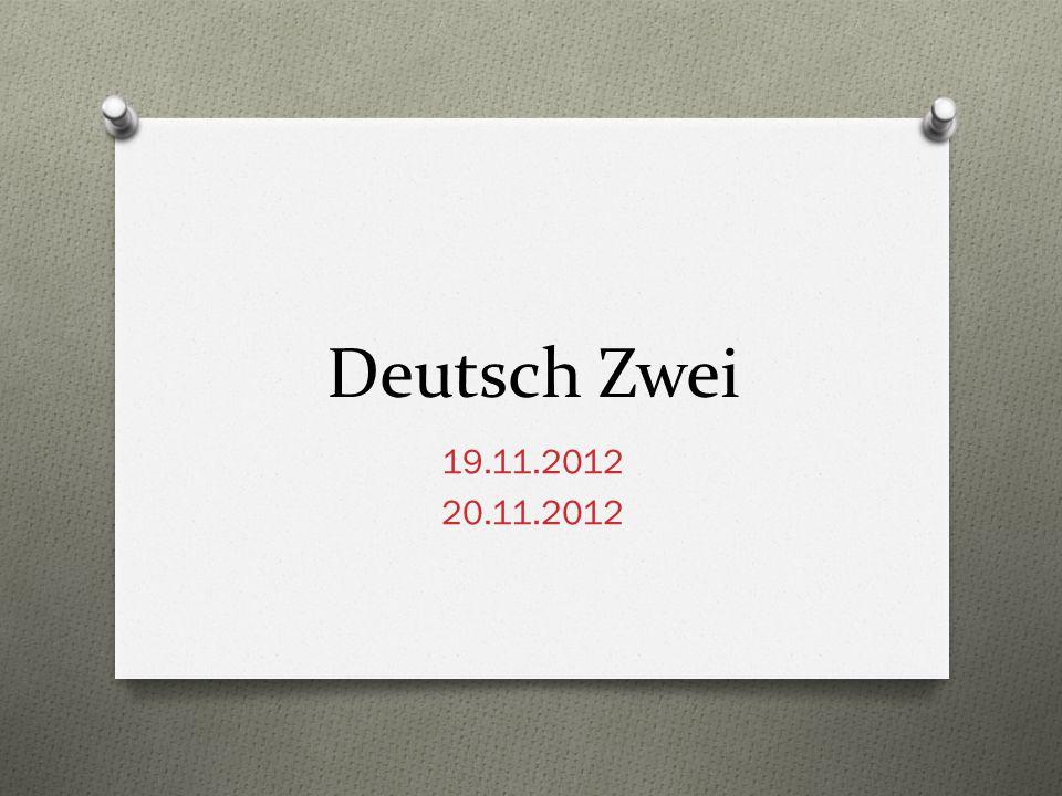 Deutsch Zwei 19.11.2012 20.11.2012