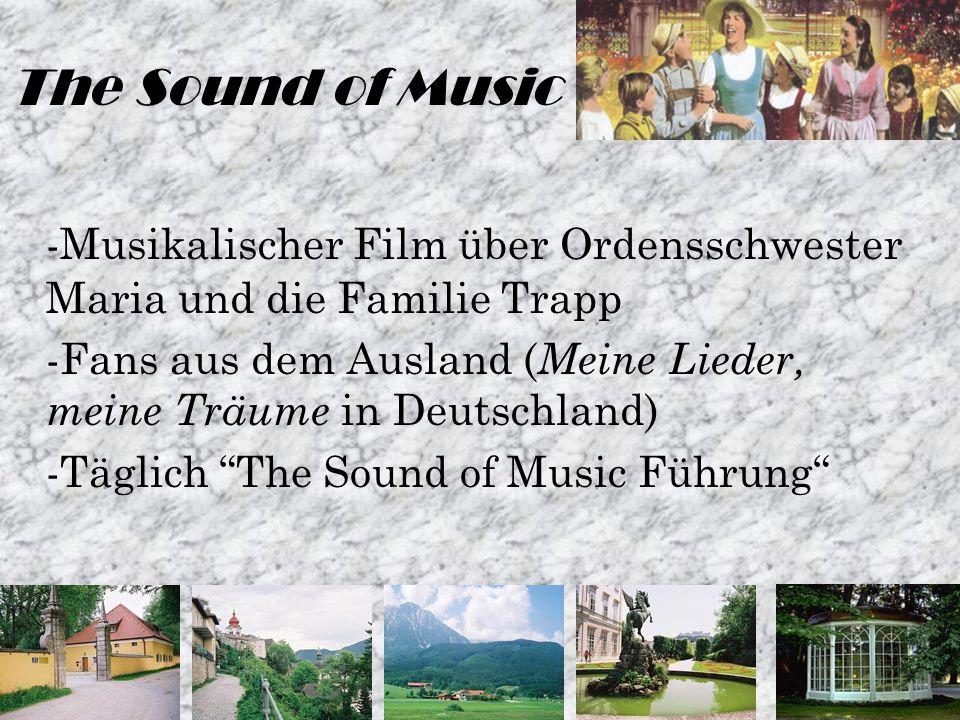 The Sound of Music -Musikalischer Film über Ordensschwester Maria und die Familie Trapp -Fans aus dem Ausland ( Meine Lieder, meine Träume in Deutschland) -Täglich The Sound of Music Führung
