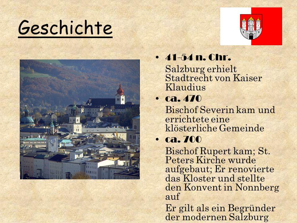 Geschichte 41-54 n. Chr. Salzburg erhielt Stadtrecht von Kaiser Klaudius ca.