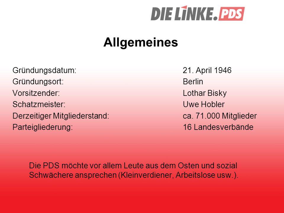 Allgemeines Gründungsdatum:21. April 1946 Gründungsort:Berlin Vorsitzender:Lothar Bisky Schatzmeister:Uwe Hobler Derzeitiger Mitgliederstand:ca. 71.00