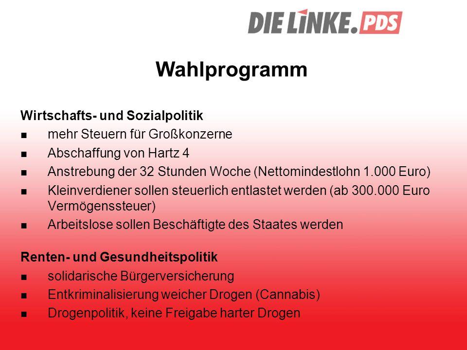 Wahlprogramm Wirtschafts- und Sozialpolitik mehr Steuern für Großkonzerne Abschaffung von Hartz 4 Anstrebung der 32 Stunden Woche (Nettomindestlohn 1.