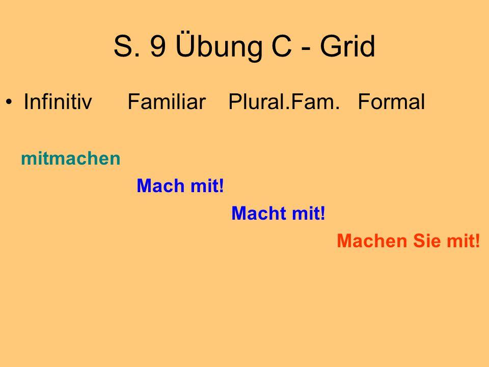 S. 9 Übung C - Grid Infinitiv Familiar Plural.Fam.