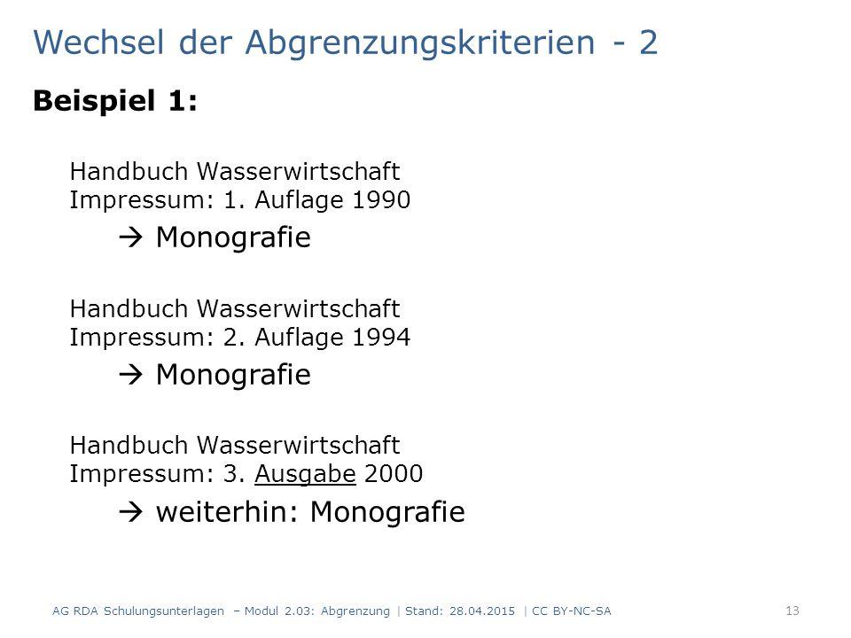Wechsel der Abgrenzungskriterien - 2 Beispiel 1: Handbuch Wasserwirtschaft Impressum: 1.