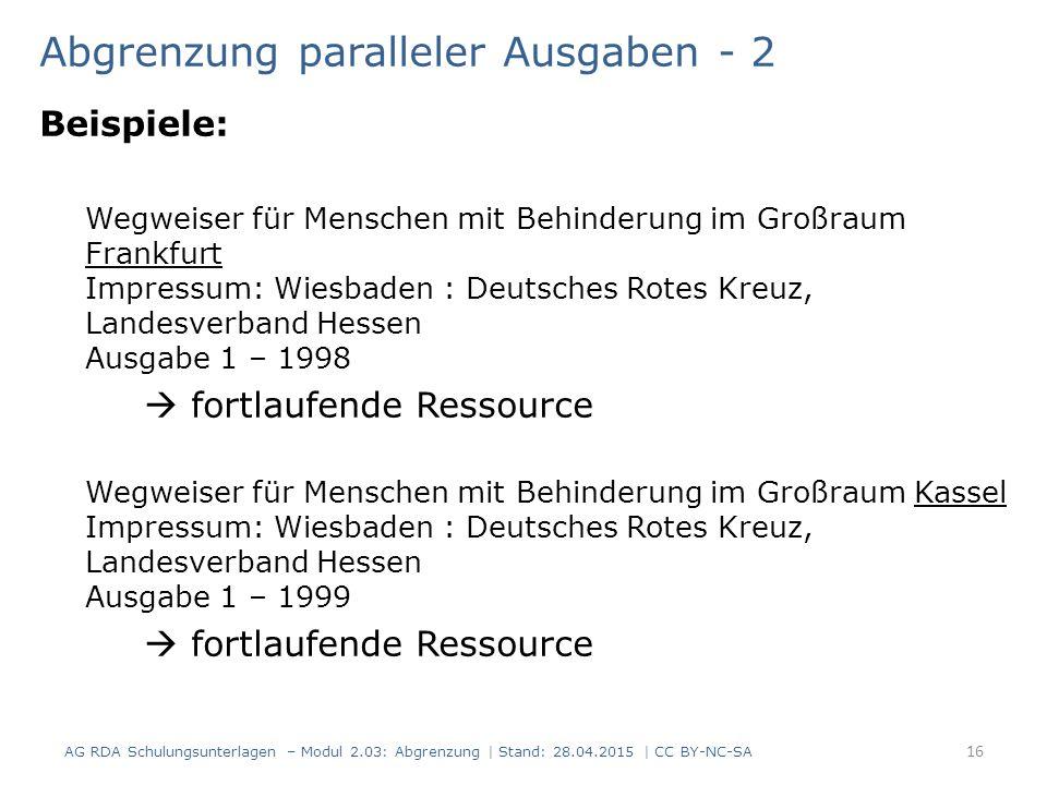 Abgrenzung paralleler Ausgaben - 2 Beispiele: Wegweiser für Menschen mit Behinderung im Großraum Frankfurt Impressum: Wiesbaden : Deutsches Rotes Kreu
