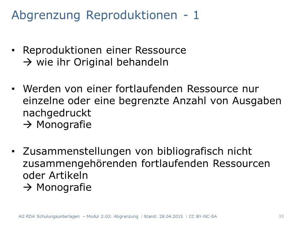 Abgrenzung Reproduktionen - 1 Reproduktionen einer Ressource  wie ihr Original behandeln Werden von einer fortlaufenden Ressource nur einzelne oder e