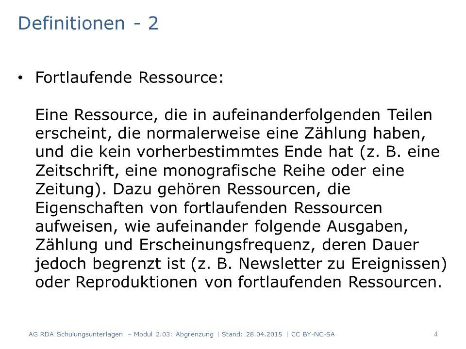 Definitionen - 2 Fortlaufende Ressource: Eine Ressource, die in aufeinanderfolgenden Teilen erscheint, die normalerweise eine Zählung haben, und die kein vorherbestimmtes Ende hat (z.