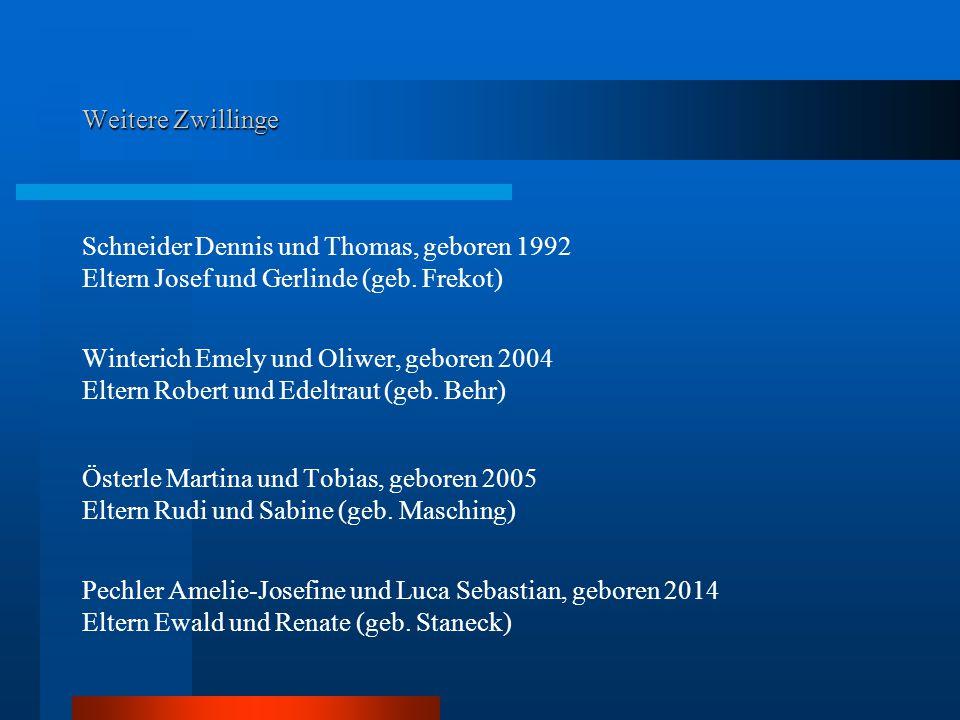 Weitere Zwillinge Schneider Dennis und Thomas, geboren 1992 Eltern Josef und Gerlinde (geb.