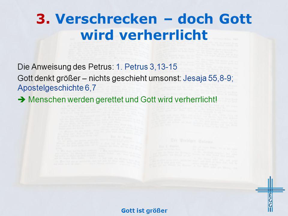 3. Verschrecken – doch Gott wird verherrlicht Die Anweisung des Petrus: 1.