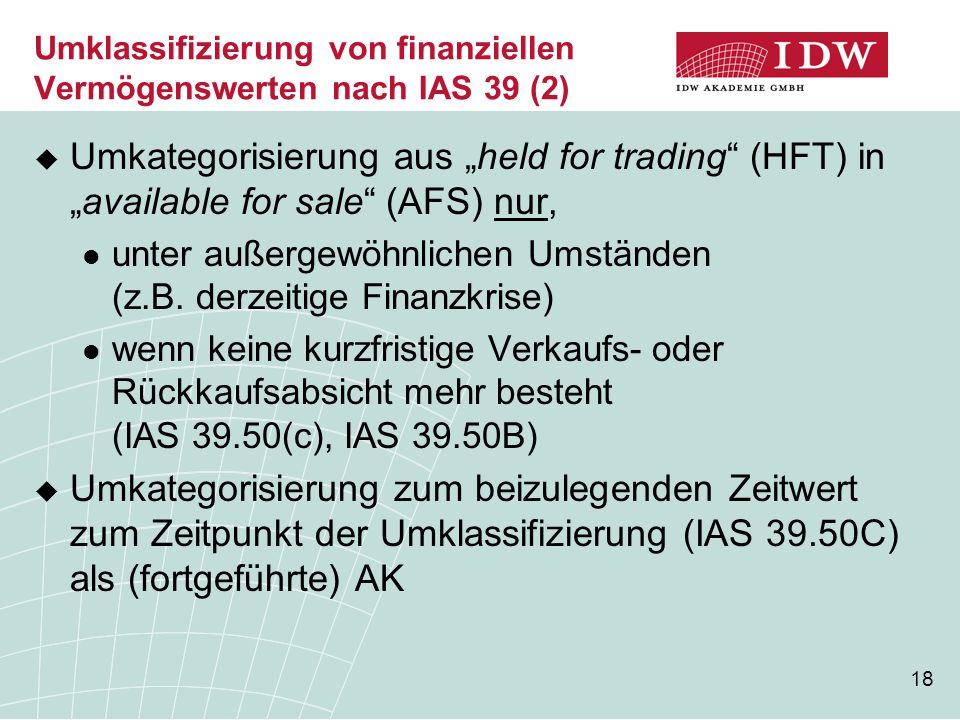"""18 Umklassifizierung von finanziellen Vermögenswerten nach IAS 39 (2)  Umkategorisierung aus """"held for trading"""" (HFT) in """"available for sale"""" (AFS) n"""