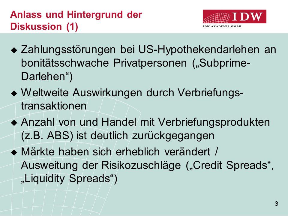 """3 Anlass und Hintergrund der Diskussion (1)  Zahlungsstörungen bei US-Hypothekendarlehen an bonitätsschwache Privatpersonen (""""Subprime- Darlehen"""") """