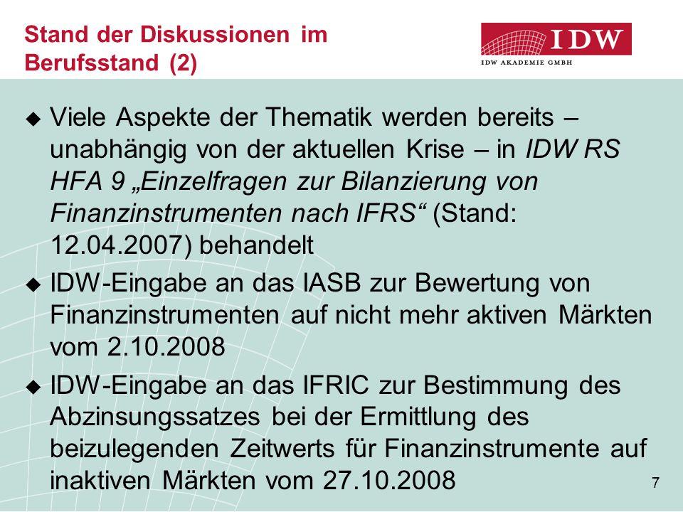 """7 Stand der Diskussionen im Berufsstand (2)  Viele Aspekte der Thematik werden bereits – unabhängig von der aktuellen Krise – in IDW RS HFA 9 """"Einzel"""