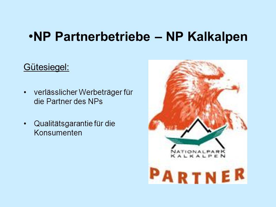 NP Partnerbetriebe – NP Kalkalpen Gütesiegel: verlässlicher Werbeträger für die Partner des NPs Qualitätsgarantie für die Konsumenten