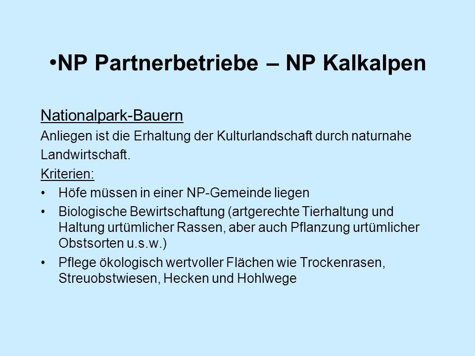 NP Partnerbetriebe – NP Kalkalpen Nationalpark-Bauern Anliegen ist die Erhaltung der Kulturlandschaft durch naturnahe Landwirtschaft.