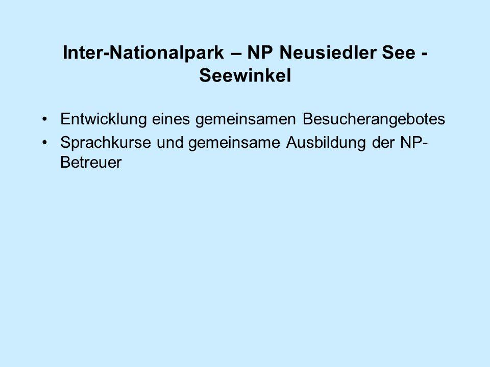 Inter-Nationalpark – NP Neusiedler See - Seewinkel Entwicklung eines gemeinsamen Besucherangebotes Sprachkurse und gemeinsame Ausbildung der NP- Betreuer