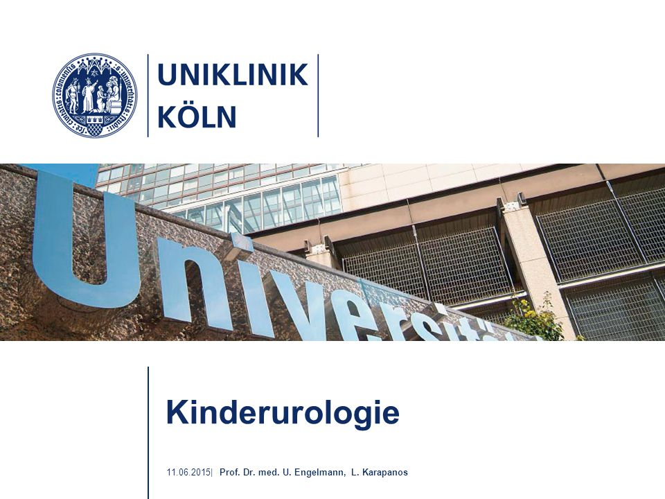 11.06.2015| Prof. Dr. med. U. Engelmann, L. Karapanos Kinderurologie