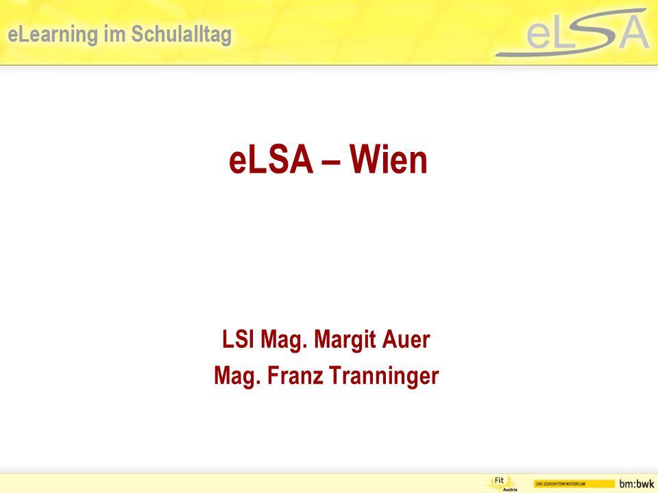eLSA – Wien LSI Mag. Margit Auer Mag. Franz Tranninger