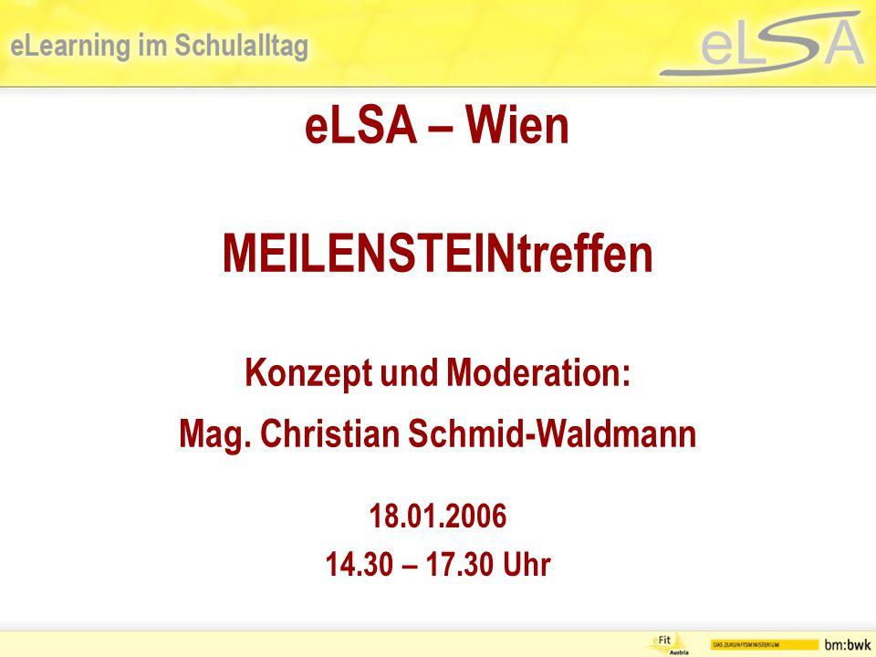 Teilnehmer/innen Direktor/in Schulkoordinator/innen eLSA-Lehrer/innen PI Wien BL-Koordinator/innen Österreich-Koordinatorin