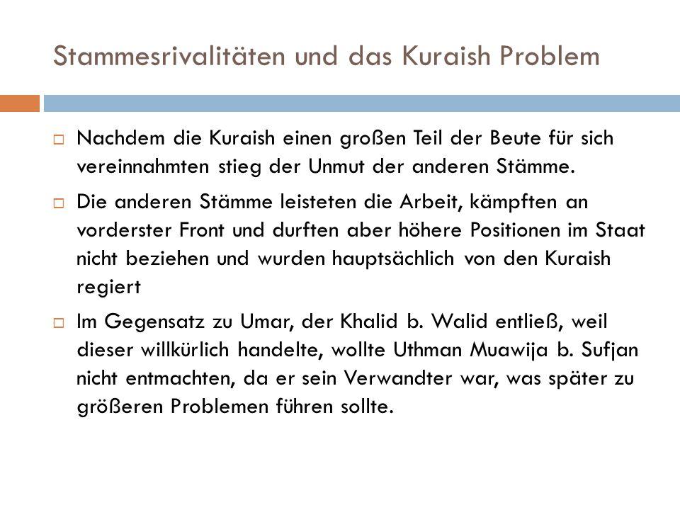 Stammesrivalitäten und das Kuraish Problem  Nachdem die Kuraish einen großen Teil der Beute für sich vereinnahmten stieg der Unmut der anderen Stämme