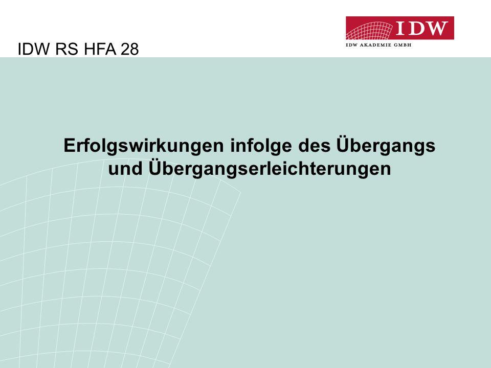 Erfolgswirkungen infolge des Übergangs und Übergangserleichterungen IDW RS HFA 28