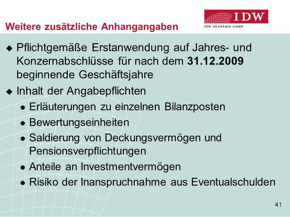 41 Weitere zusätzliche Anhangangaben  Pflichtgemäße Erstanwendung auf Jahres- und Konzernabschlüsse für nach dem 31.12.2009 beginnende Geschäftsjahre