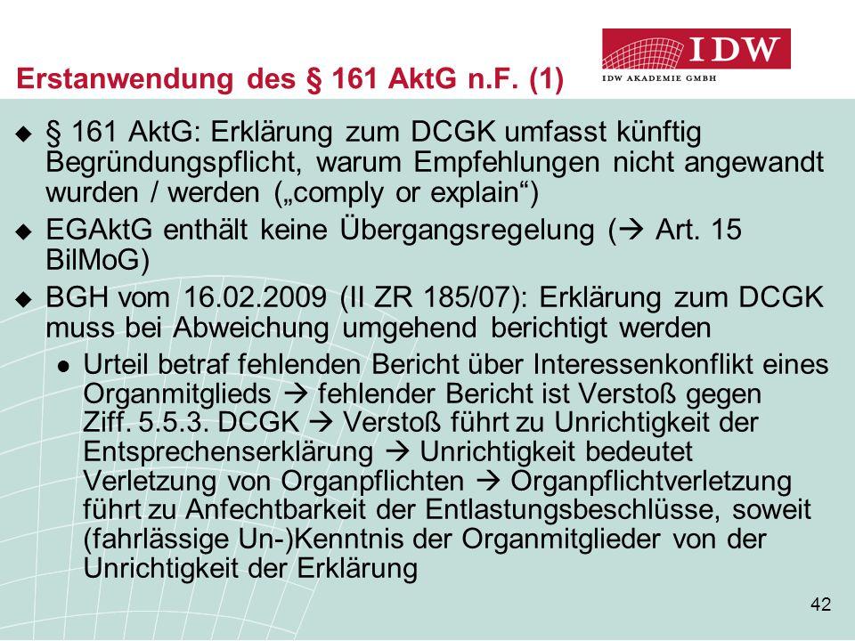 42 Erstanwendung des § 161 AktG n.F. (1)  § 161 AktG: Erklärung zum DCGK umfasst künftig Begründungspflicht, warum Empfehlungen nicht angewandt wurde