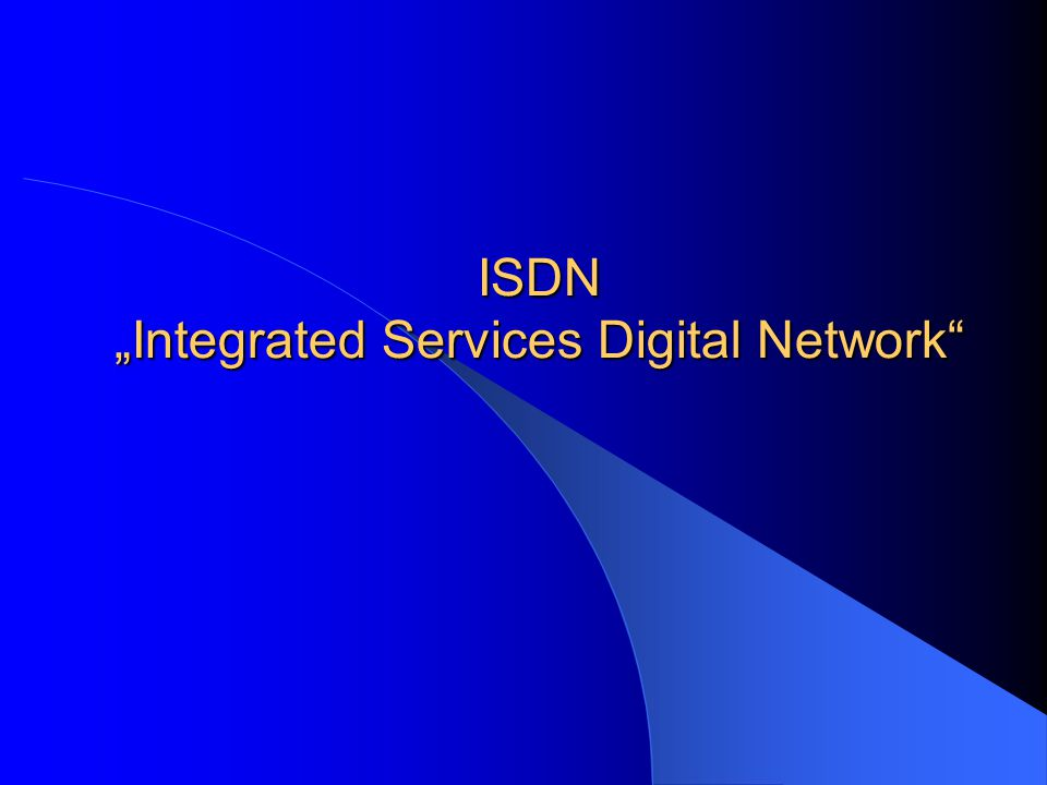 "ISDN ""Integrated Services Digital Network"""