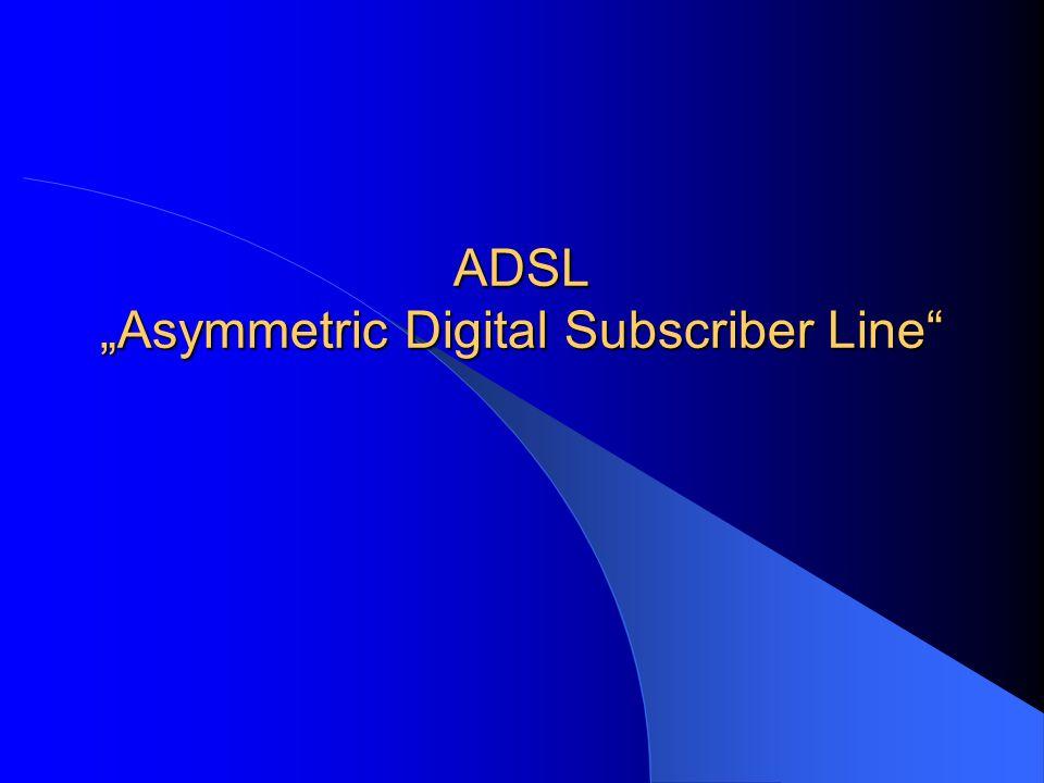 "ADSL ""Asymmetric Digital Subscriber Line"""