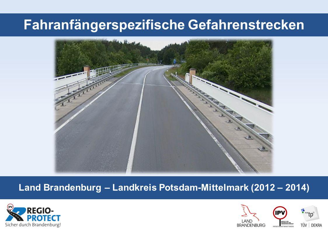 Seite 1 Fahranfängerspezifische Gefahrenstrecken Land Brandenburg – Landkreis Potsdam-Mittelmark (2012 – 2014)