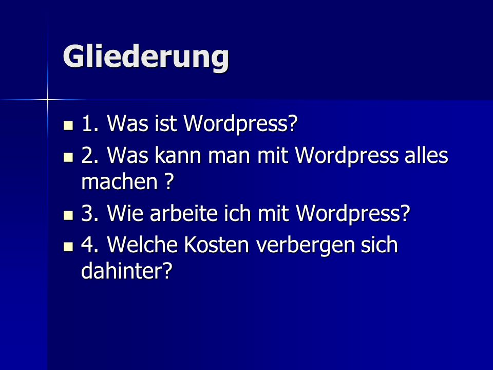 Gliederung 1.Was ist Wordpress. 1. Was ist Wordpress.