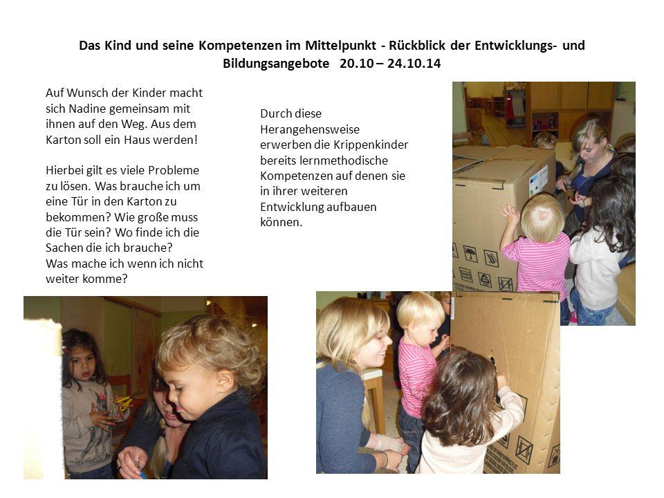 Das Kind und seine Kompetenzen im Mittelpunkt - Rückblick der Entwicklungs- und Bildungsangebote 20.10 – 24.10.14 Auf Wunsch der Kinder macht sich Nad