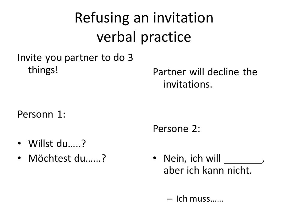 Refusing an invitation verbal practice Invite you partner to do 3 things.
