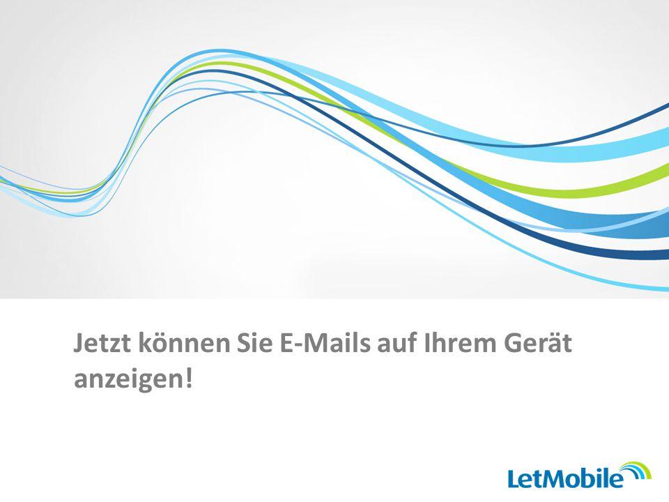 Jetzt können Sie E-Mails auf Ihrem Gerät anzeigen!