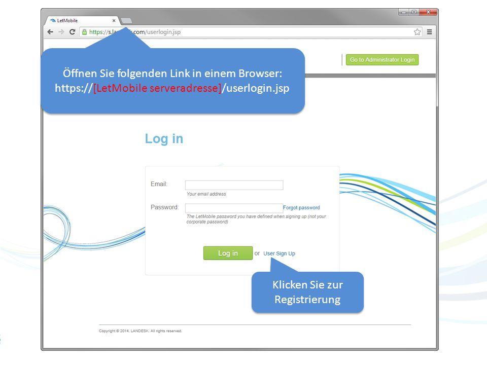 4 Öffnen Sie folgenden Link in einem Browser: https://[LetMobile serveradresse]/userlogin.jsp Klicken Sie zur Registrierung