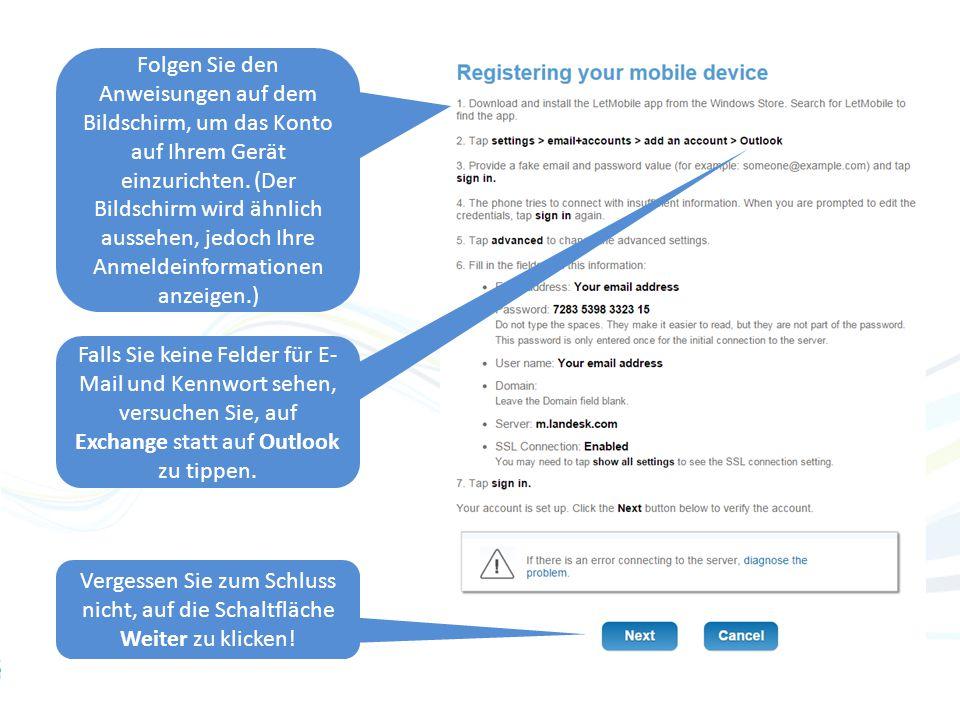 Folgen Sie den Anweisungen auf dem Bildschirm, um das Konto auf Ihrem Gerät einzurichten.