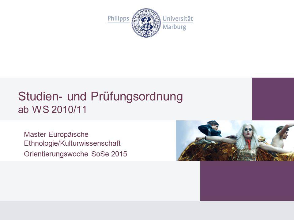 Studien- und Prüfungsordnung ab WS 2010/11 Master Europäische Ethnologie/Kulturwissenschaft Orientierungswoche SoSe 2015